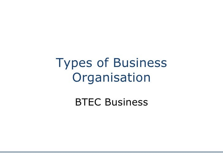 Types of Business Organisation BTEC Business