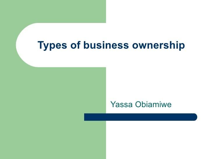 Types of business ownership Yassa Obiamiwe