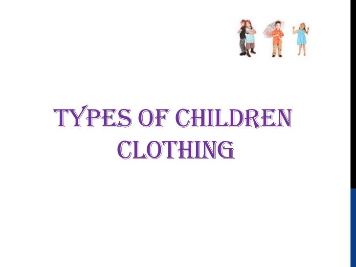 TYPES OF CHILDREN    CLOTHING