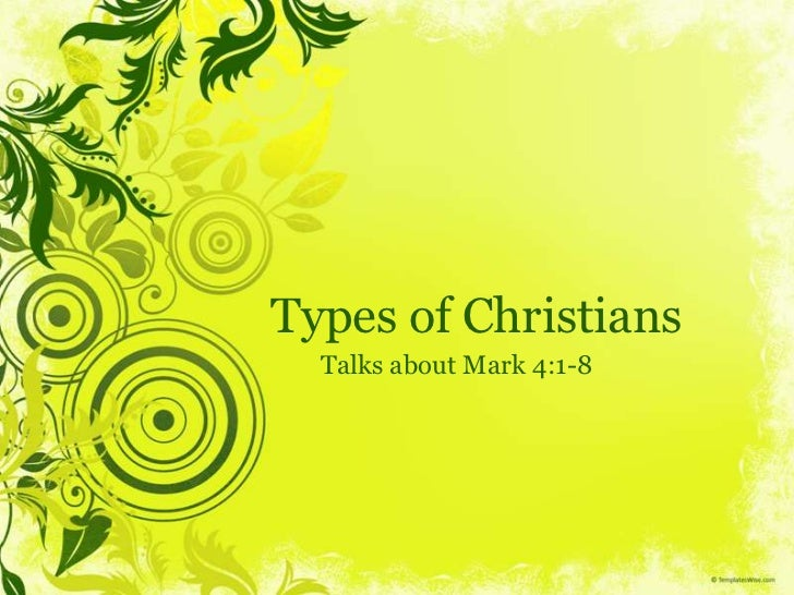 Types of Christians <br />Talks about Mark 4:1-8<br />