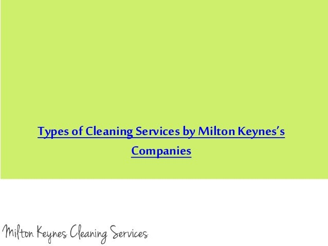Types of Cleaning Servicesby Milton Keynes's Companies