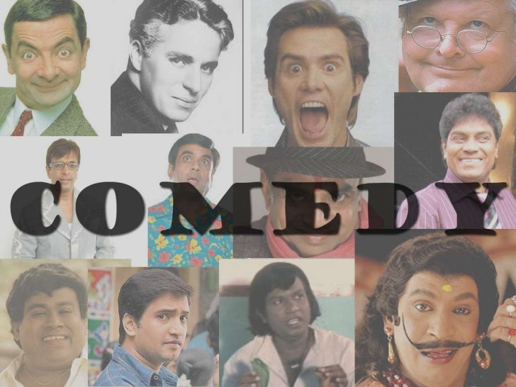 ComedyComedy is anything which make