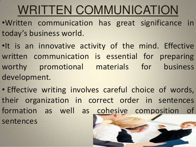 use of written communication in business Business communication  importance of communication in business  maintaining professional etiquette in oral and written business communication is.