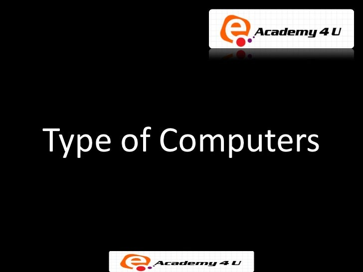 Type of Computers