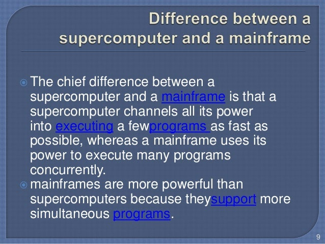an essay on mainframes and supercomputers Supercomputer is a broad term for one of the fastest computers currently  available  the chief difference between a supercomputer and a mainframe is  that a.