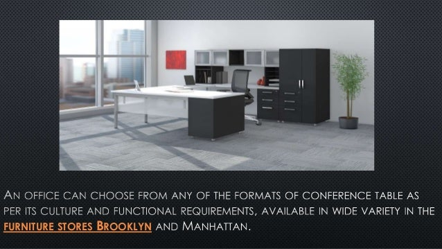 FURNITURE STORES BROOKLYN  7. Types of conference room tables and changing trends of furniture stor