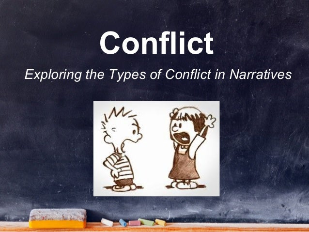 Conflict Exploring the Types of Conflict in Narratives