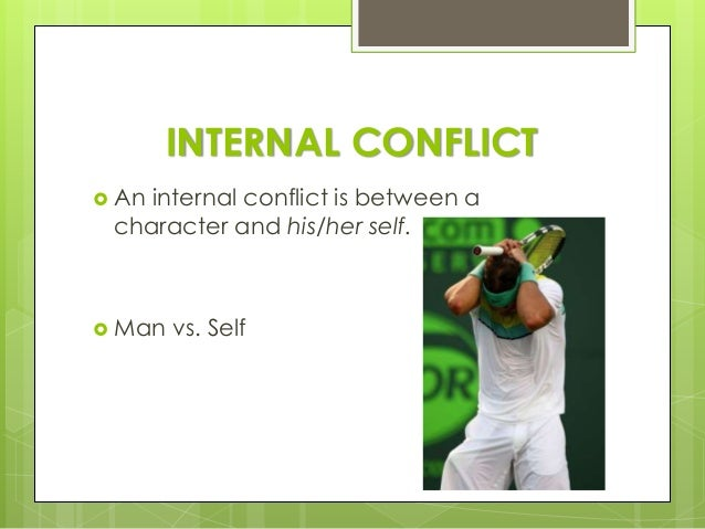 the internal conflict essay Dealing with conflicts is an everyday challenge to most people internal and external are two kinds of conflicts most people face authors incorporate conflicts in.