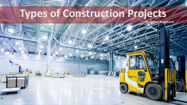 Types of Construction Projects Stephen Rayment