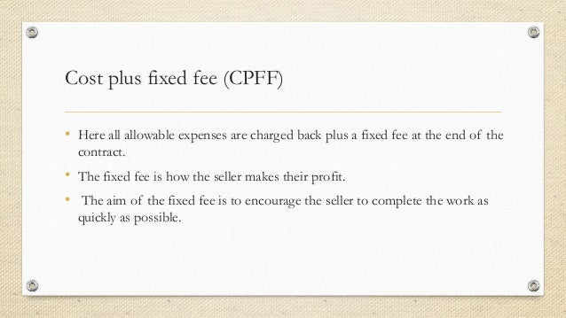 Types of contract in project management 13 cost plus fixed fee platinumwayz