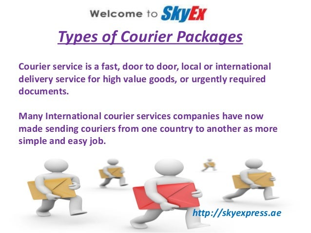 Types of Courier Packages Courier service is a fast, door to door, local or international delivery service for high value ...