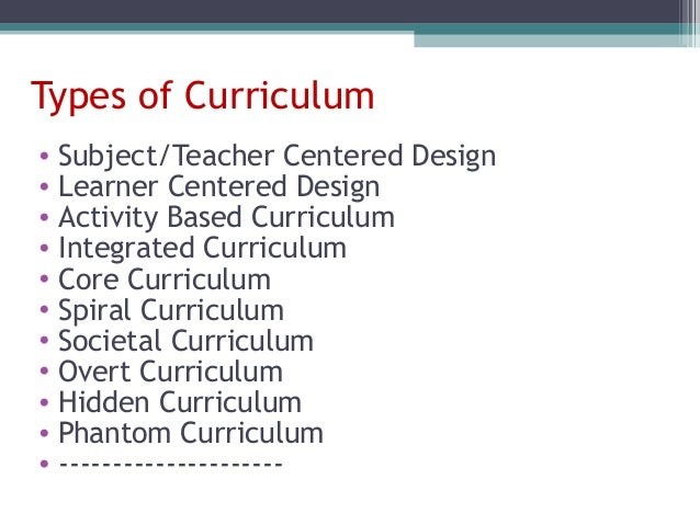 Types of curriculum lecture 4