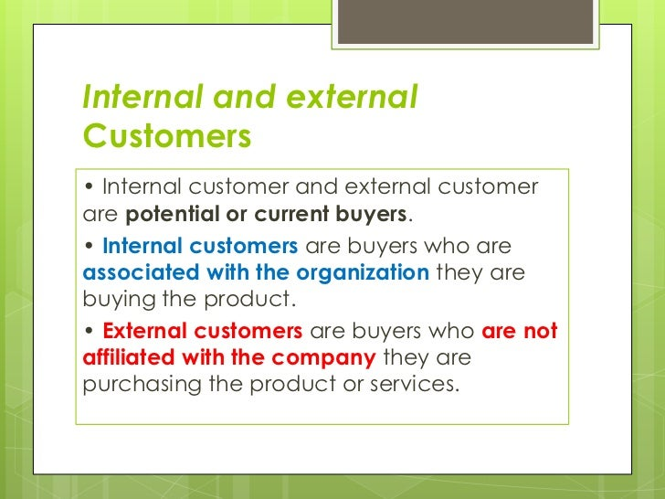 Internal or external customers