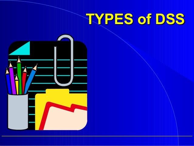 TYPES of DSSTYPES of DSS