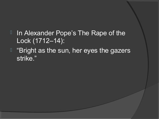 an analysis of the rape of the lock by alexander pope This article provides a plot summary of alexander pope's rape of the lock, followed by a brief survey of its main formal and contextual aspects.