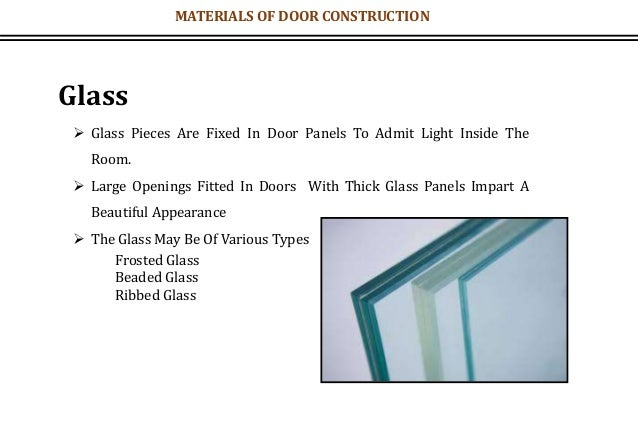 Glass  Glass Pieces Are Fixed In Door Panels To Admit Light Inside The Room.  Large Openings Fitted In Doors With Thick ...