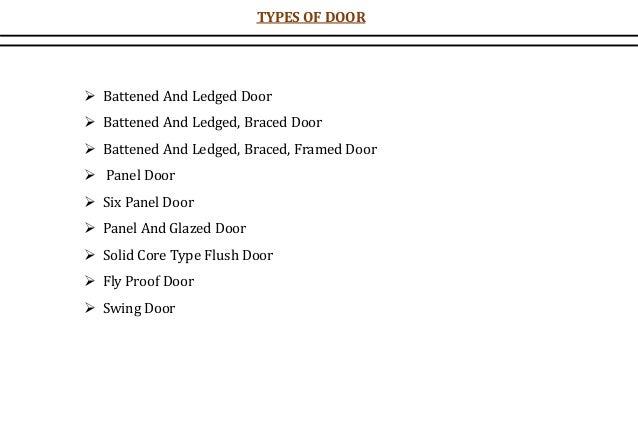 TYPES OF DOOR  Battened And Ledged Door  Battened And Ledged, Braced Door  Battened And Ledged, Braced, Framed Door  P...