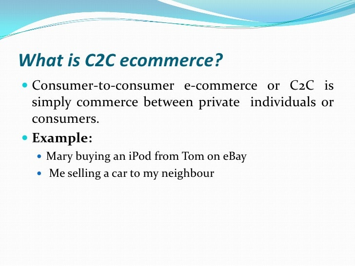 Examples of c2c e commerce.