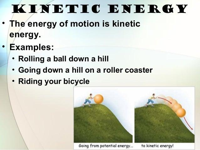 Kinetic energy examples.