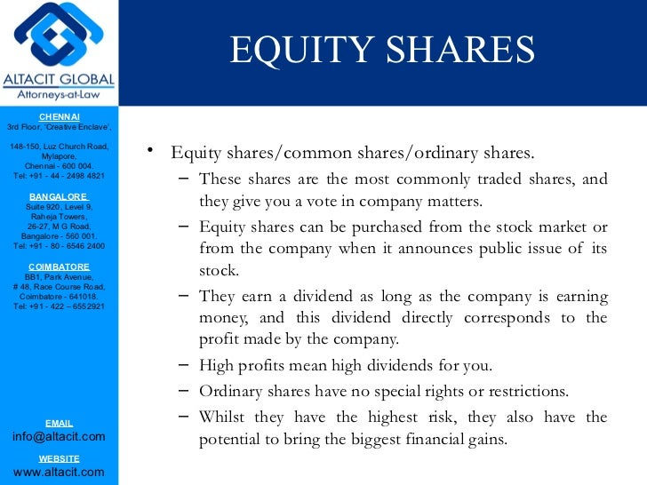 types of shares Equity shares an equity share, commonly referred to as ordinary share also represents the form of fractional ownership in which a shareholder, as a.