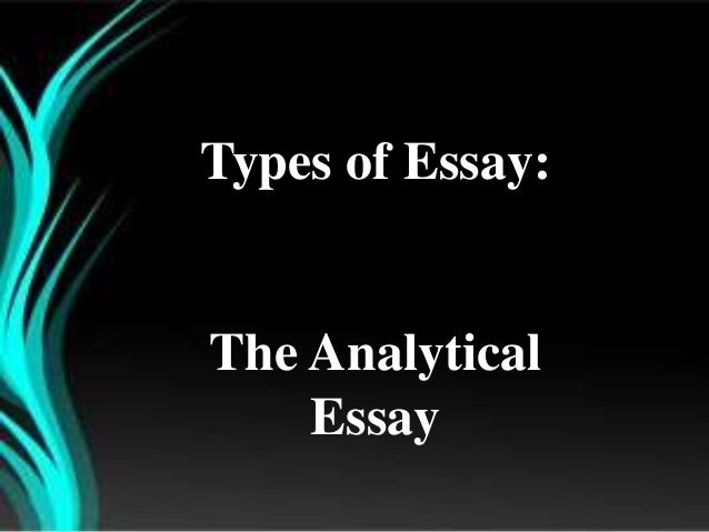 analytical essay and argumentative essay types of essay the analytical essay