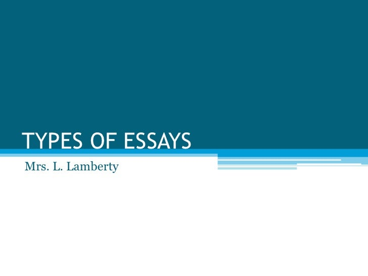 TYPES OF ESSAYS<br />Mrs. L. Lamberty<br />