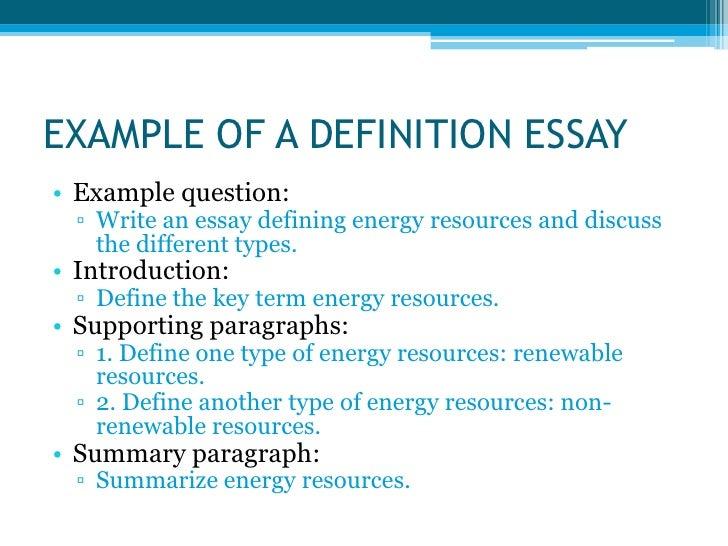 example of a definition essay Definition essay a definition essay defines a word, term, or concept in depth by providing a personal commentary on what the specific subject means.