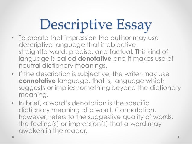 a thesis statement in a descriptive essay is sometimes called a dominant impression Thesis statement correct  this type of essay tells what happened or establishes an interesting or useful fact selected answer: narrative  dominant impression correct (p164) any two people are likely to see and describe the same object, place, or event _____ selected answer.