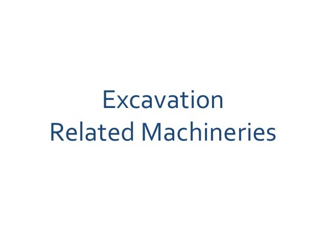 Excavation Related Machineries