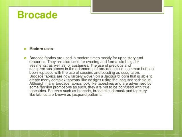 Brocade; 16.  Modern uses  Brocade fabrics ...