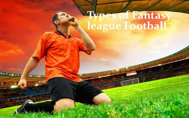 Types of Fantasy  league Football