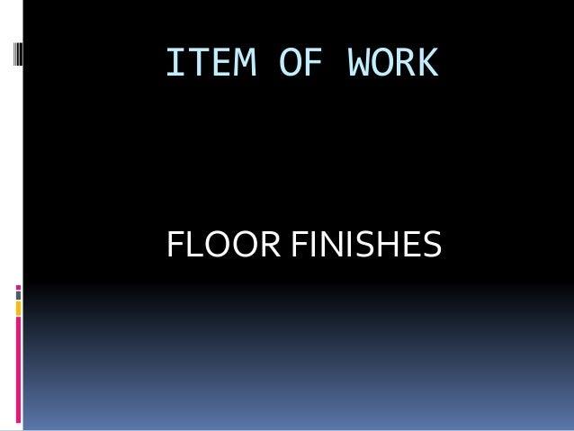ITEM OF WORK FLOOR FINISHES