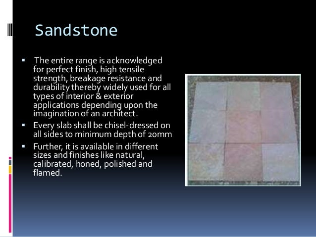 Sandstone  The entire range is acknowledged for perfect finish, high tensile strength, breakage resistance and durability...