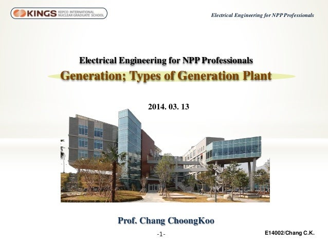 -1- Electrical Engineering for NPP Professionals E14002/Chang C.K. Prof. Chang ChoongKoo Electrical Engineering for NPP Pr...