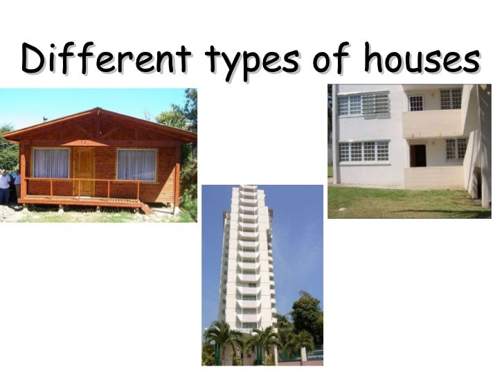 Types of houses for Different kinds of houses