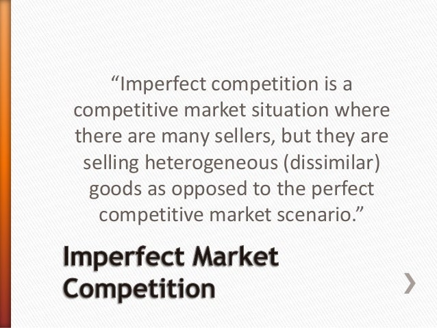 types of imperfect market