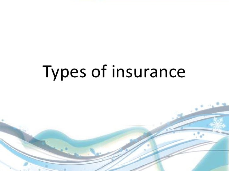 Types of insurance<br />