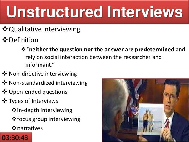 unstructured interview sample Schmidt and hunter found that standard unstructured interviews only accounted   asked interesting questions: for example what is your personal experience of .