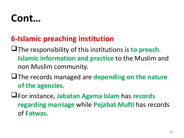Cont… 6-Islamic preaching institution The responsibility of this institutions is to preach Islamic information and practi...