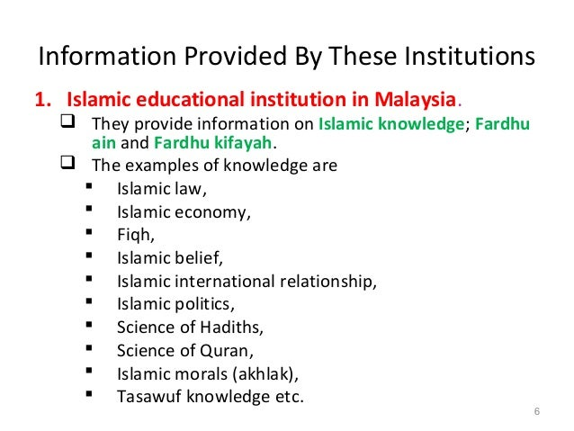 Information Provided By These Institutions 1. Islamic educational institution in Malaysia.  They provide information on I...