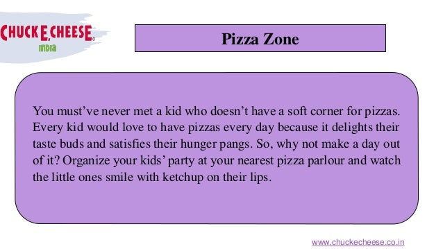 Pizza Zone You must've never met a kid who doesn't have a soft corner for pizzas. Every kid would love to have pizzas ever...