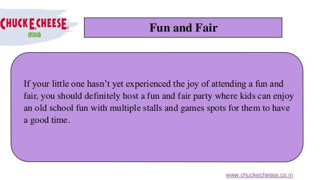 Fun and Fair If your little one hasn't yet experienced the joy of attending a fun and fair, you should definitely host a f...