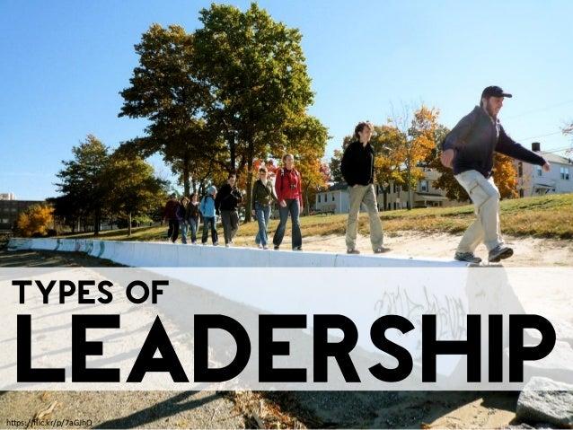 Leadership https://flic.kr/p/7aGJhQ Types of