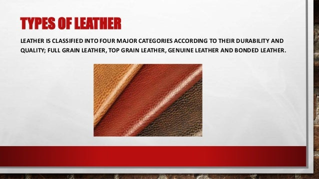 Types of Leather - Four Basic Types of Leather you must Know Before B… 7f1924eedeecd