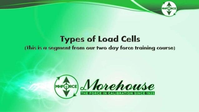 • Column Load Cell (Single-Column or High- Stress Load Cells) • Multi-Column Load Cell • S-Beam or S-Type • Button or Panc...