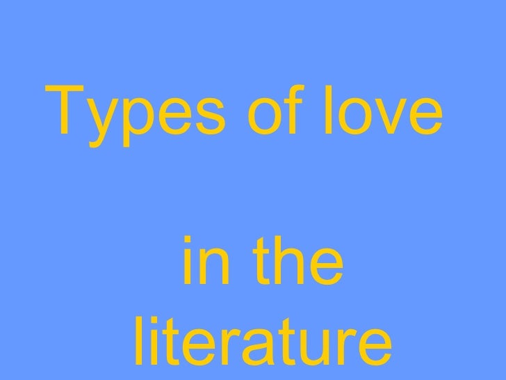 Types of love     in the  literature