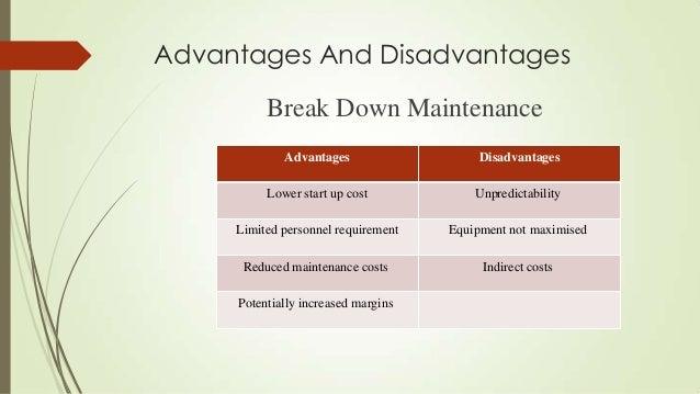 Advantages And Disadvantages Break Down Maintenance Advantages Disadvantages Lower start up cost Unpredictability Limited ...