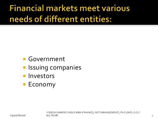  Government  Issuing companies  Investors  Economy Capital Market 1 YOGESH NAMDEO INGLE.MBA (FINANCE), NET (MANAGEMENT...