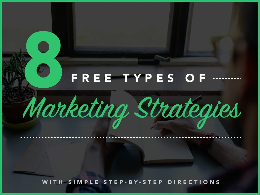 8 Free Types of Marketing Strategies