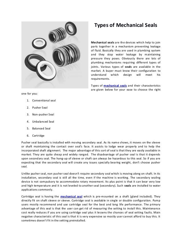 Types of Mechanical Seals                                                       Mechanical seals are the devices which hel...
